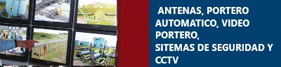 ANTENAS, PORTERO AUTOMATICO, VIDEO PORTERO,
